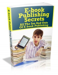EBook Publishing Secrets-All the Ins & Outs of EBook Publishing